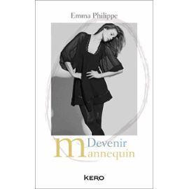 &quot&#x3B;Devenir Mannequin&quot&#x3B; de Emma Philippe