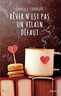 REVER N'EST PAS UN VILAIN DEFAUT - de Carole CERRUTI