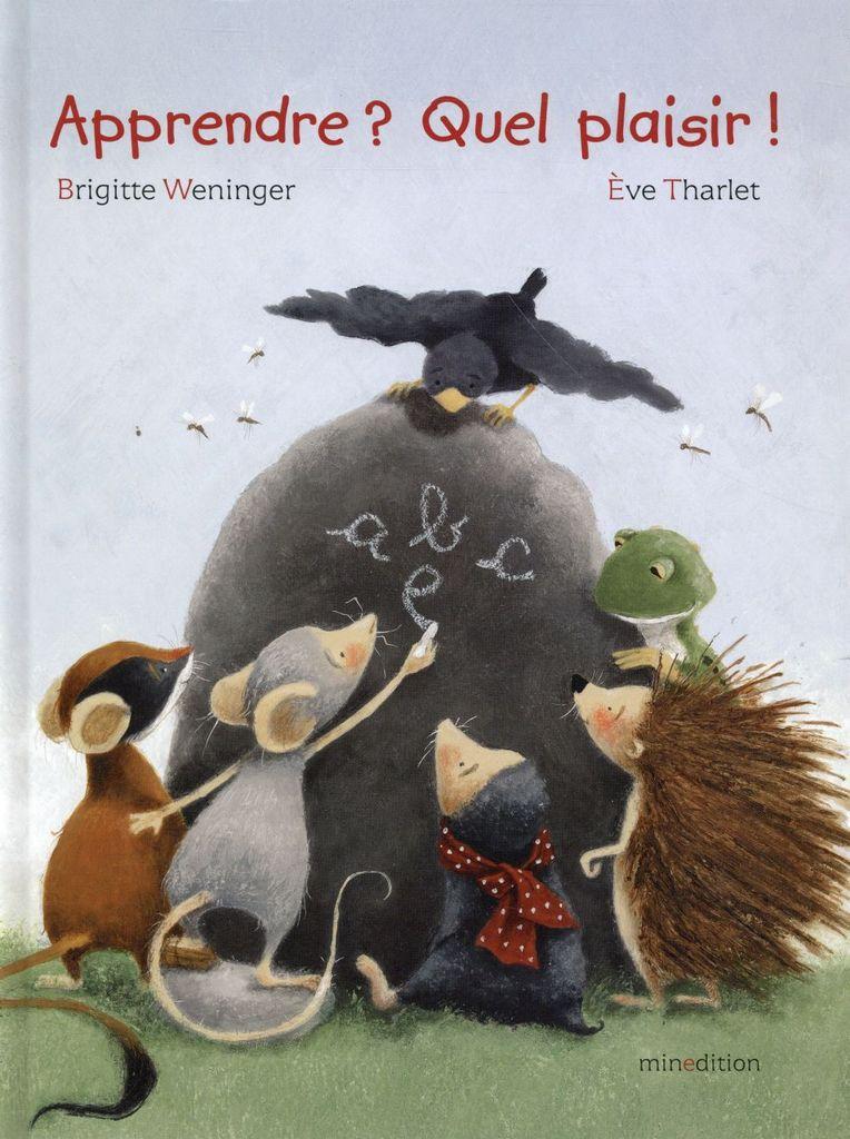 Apprendre ? Quel plaisir ! - Brigitte Weninger et Eve Tharlet - Sortie Septembre 2015
