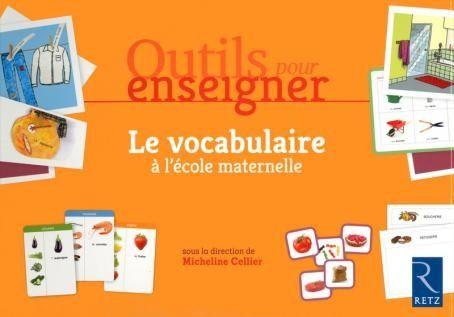 Outils pour enseigner autrement selon la théorie des intelligences multiples et outils pour enseigner le vocabulaire à l'école maternelle, Retz