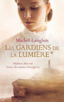 Les gardiens de la lumière - 1er volume, Michel Langlois
