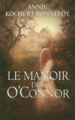 Le manoir des O'Connor, Annie cochert-Bonnefoy