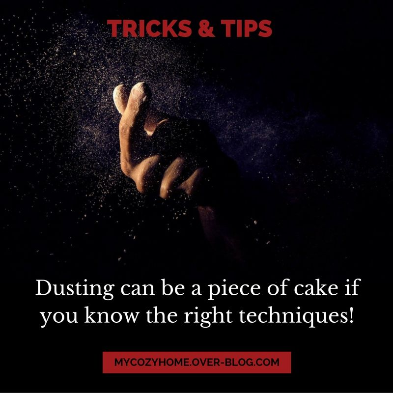 Dust The Right Way – Tips
