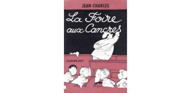 La foire aux cancres - Jean Charles