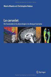 LE CERVELET Dr Christophe Habas et Dr Mario Manto