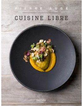 Cuisine Libre de Pierre Augé