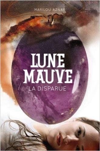 Marilou Aznar: Lune Mauve- La disparue