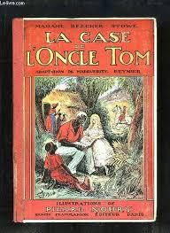 La Case de l'Oncle Tom &#x3B; Harriet Beecher Stowe