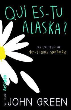 Qui es-tu Alaska? - John Green