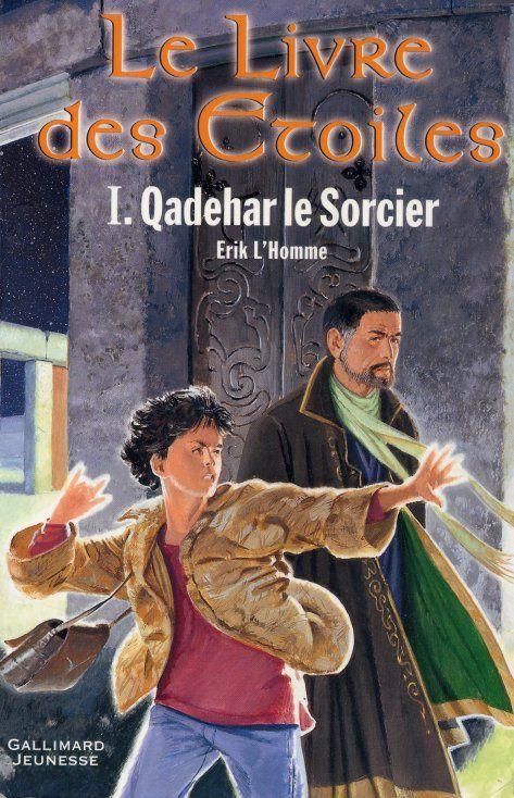 Le livre des Etoiles  I.Qadehar le Sorcier&#x3B; Erik L'Homme