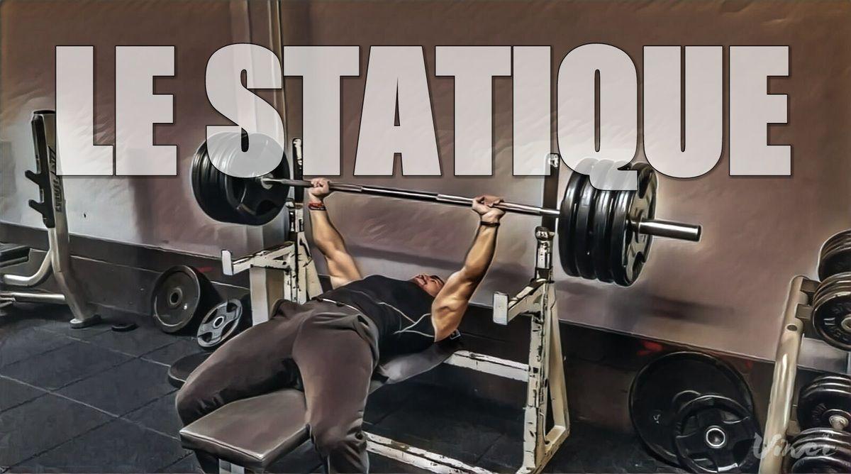 LE STATIQUE (Static Method): La technique de force peu connu...