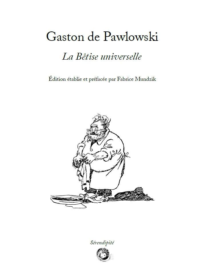 Gaston de Pawlowski - La Bêtise universelle [9791094282342]