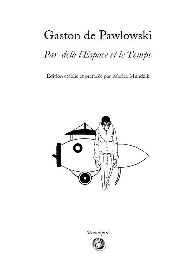[A paraître] Gaston de Pawlowski - Par-delà l'Espace et le Temps [9791094282298]