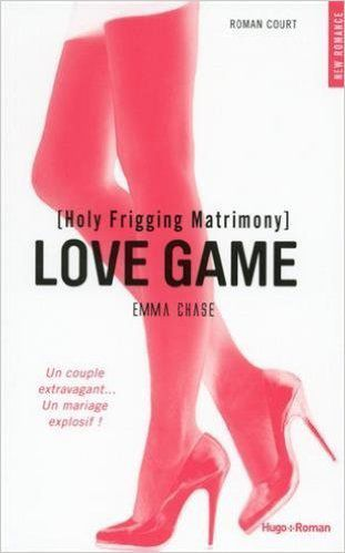 Love Game [Holly Frigging Matrimony] d'Emma Chase
