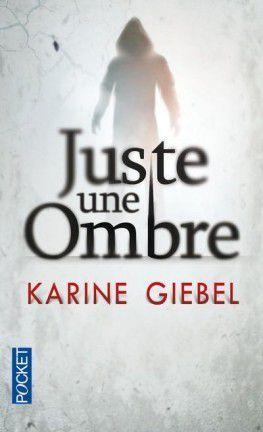 JUSTE UNE OMBRE de Karine Giebel