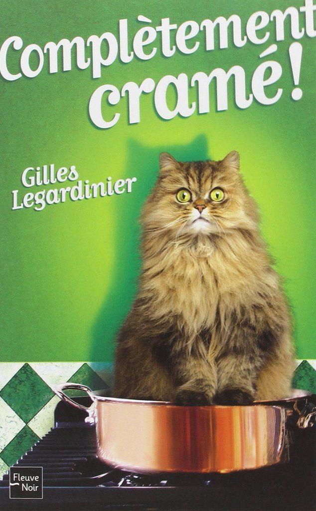 Complètement cramé de Gilles Legardiner