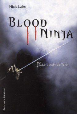 1 Le destin de Taro ✒️✒️✒️ Blood Ninja de Nick Lake