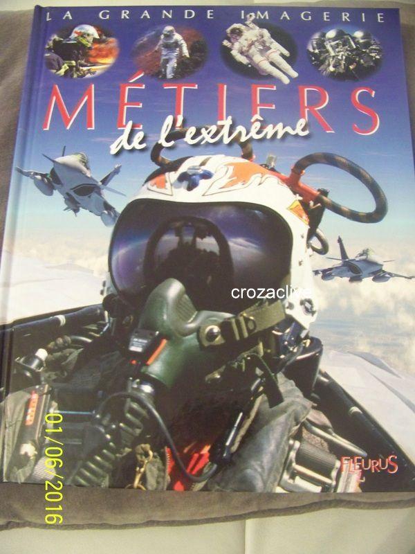 LA GRANDE IMAGERIE DES EDITIONS FLEURUS : Les Métiers de l'extrême