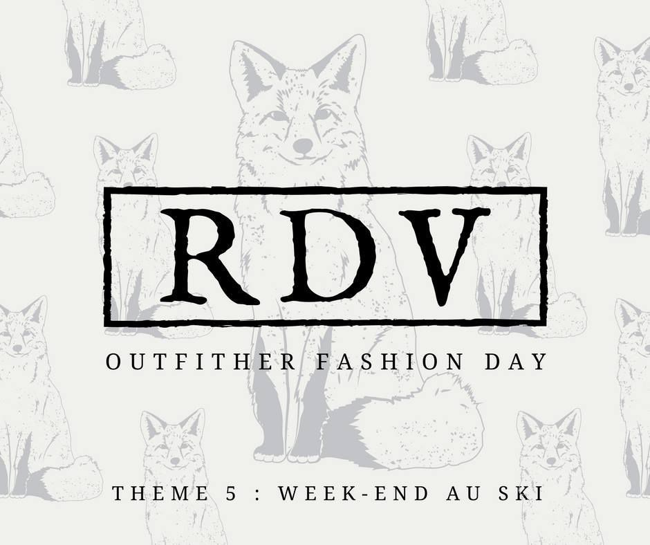 OUTFITHER - THÈME 5 : WEEK END AU SKI