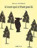 L'Ours qui n'était pas là, d'Oren Lavie et Wolf Erlbruch -...