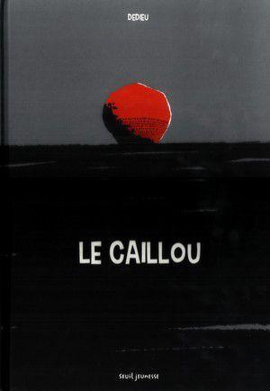 Le caillou Thierry Dedieu