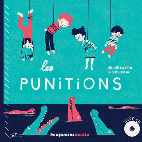 Les punitions : livre-cd de Michael Escoffier, Illus. Félix Rousseau