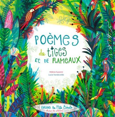 [Livres été 2017 ] Poèmes de tiges et de rameaux - Hélène Suzzoni et Lucie Vandevelde - ed. Les p'tits bérets