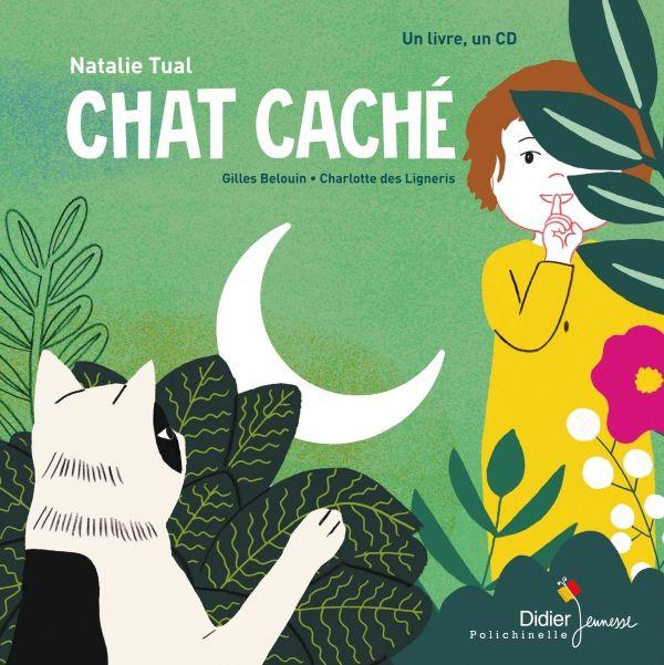 [Livres été 2017] Chat caché - Nathalie Tual, ill. charlotte des ligneris