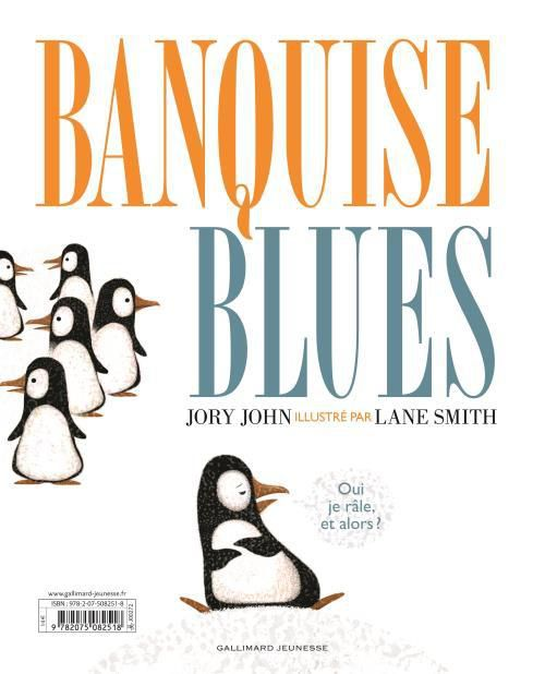Banquise blues / Jory John, Lane Smith- Gallimard jeunesse