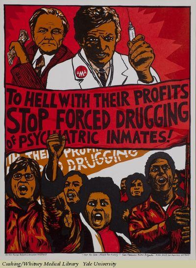"""Une affiche de Rachael Romero de la brigade d'Affiche de San Francisco, pour le mouvement de libération des patientEs psychiatriques (""""the Mental Patients Liberation Movement""""). Sur une banderole tenue par des manifestantEs est écrit : """"au diable leurs profits, arrêtez de droguer de force les détenuEs psychiatriques!"""""""