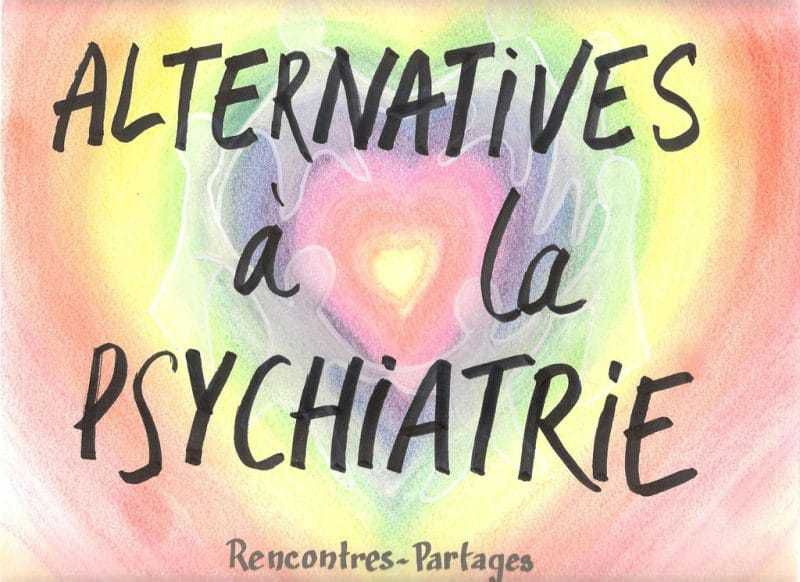 Rencontres : ''Des alternatives à la psychiatrie''
