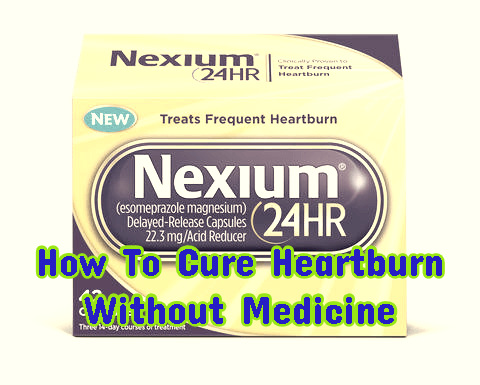 How To Get Rid Of Heartburn Without Meds