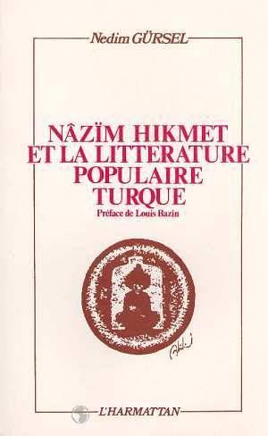 Nazim Hikmet et la littérature populaire turque, Éditions L'Harmattan, 1987.