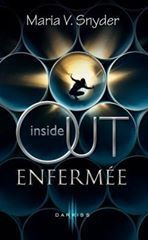 'Inside Out' - tome 1 et 2 - Maria V. SNYDER