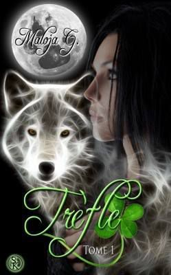 'Trèfle' - série Trèfle - tome 1 - Maloja G.