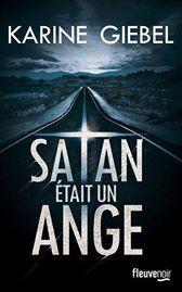 Satan était un ange - de Karine GIEBEL