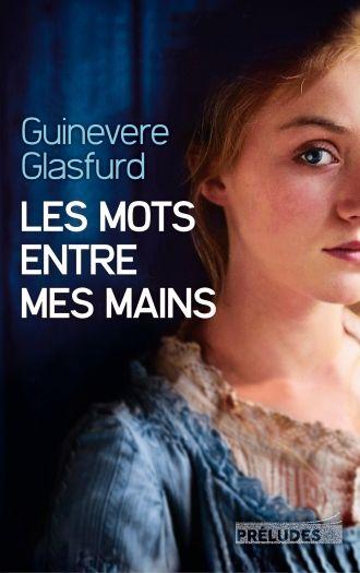 &quot&#x3B;Les mots entre mes mains&quot&#x3B; - de Guinevere GLASFURD