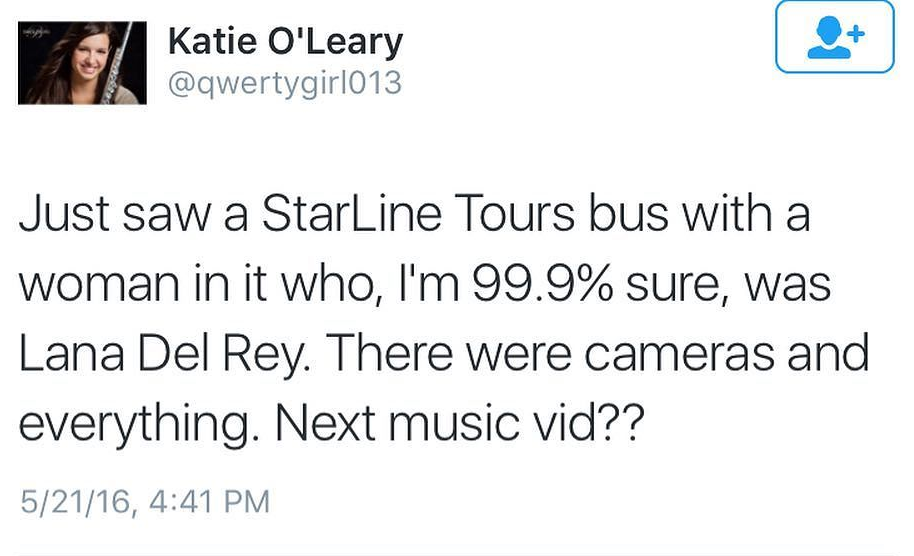 """""""Viens juste de voir un StarLine Tour bus avec une femme à l'intérieur, je suis sûr(e) à 99.9% que c'était Lana Del Rey. Il y avait des caméras et tout. Un prochain clip??"""""""