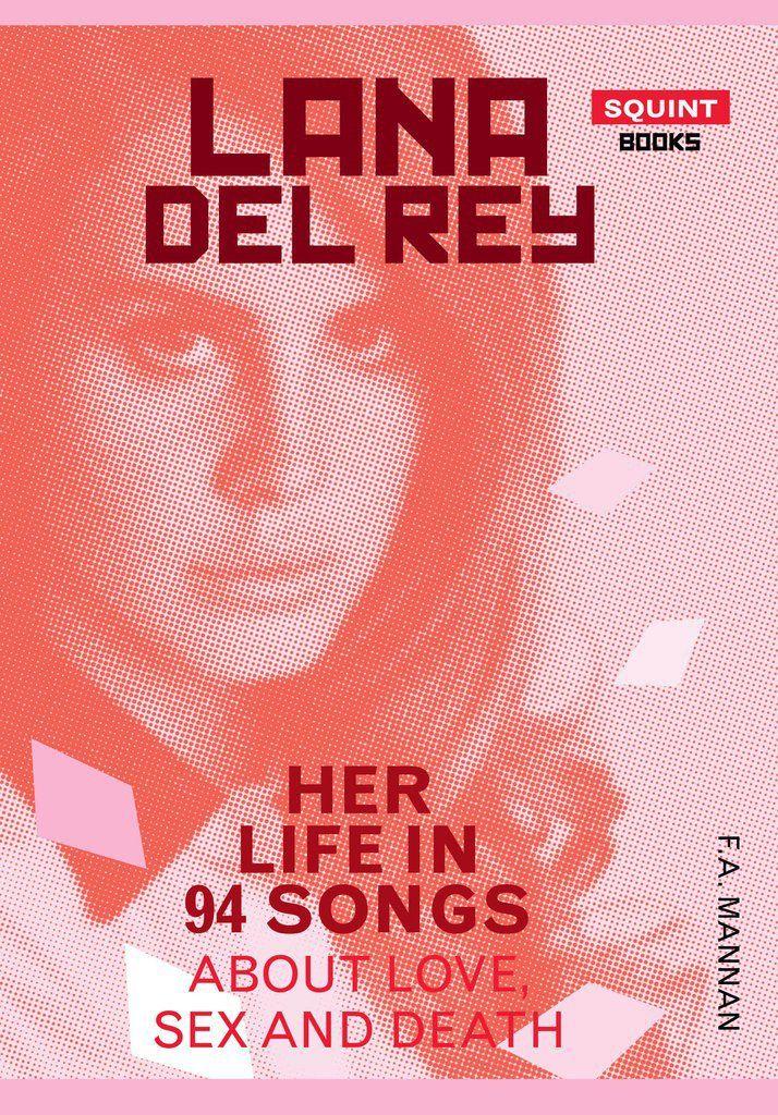 Lana Del Rey: her life in songs - £9.99