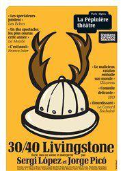 &quot&#x3B;30/40 Livingstone&quot&#x3B; à La Pépinière Théâtre