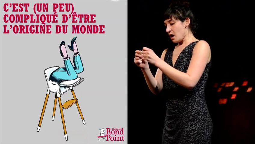 C'EST (UN PEU) COMPLIQUÉ D'ÊTRE A L'ORIGINE DU MONDE au Théâtre du Rond-Point