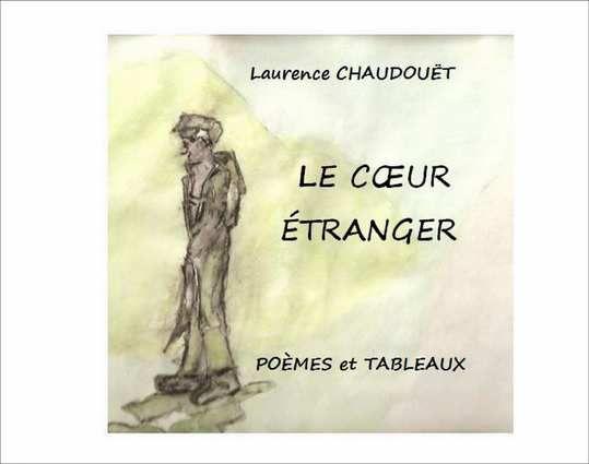 """""""Le coeur étranger"""", recueil de poèmes paru en 2015. Réf. ci dessous."""