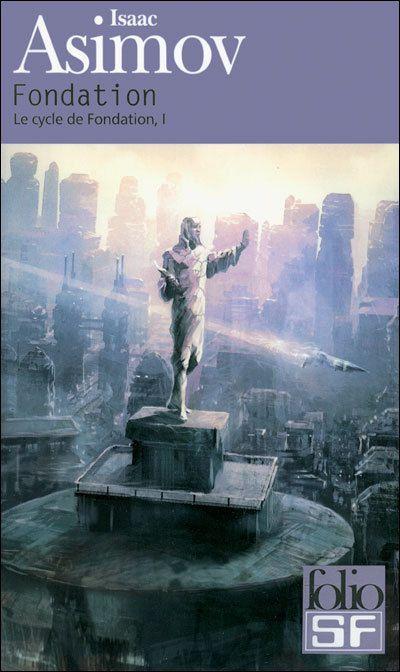 « Fondation, cycle 1 », d'Isaac Asimov.