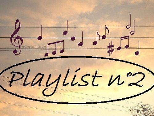 ♥ Playlist n°2 ♥