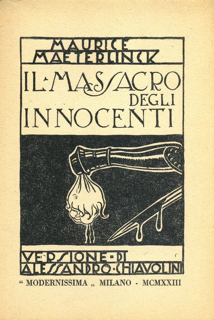 "Maurice Maeterlinck, ""Il Massacro degli innocenti"", traduction d'Alessandro Chiavolini, illustrations de Francesco Dal Pozzo, Milano, Modernissima, coll. ""Essenze"" n°2, 1923"
