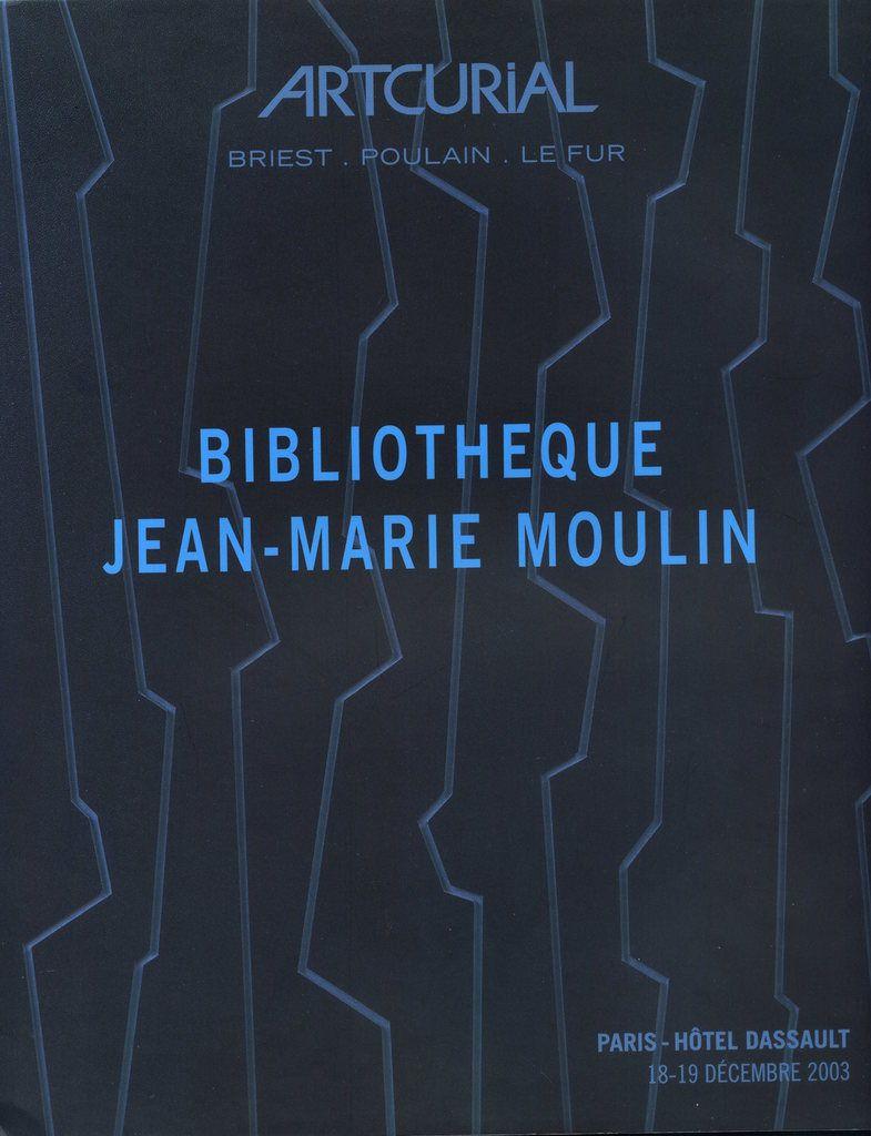 Catalogue de la bibliothèque Jean-Marie Moulin, Artcurial, 18-19 décembre 2003