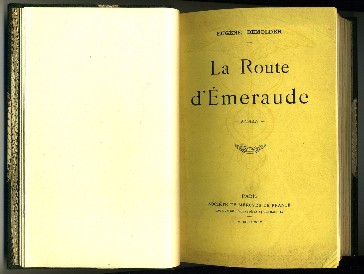 "Eugène Demolder, ""La Route d'émeraude"", Paris, Mercure de France, 1899, 358 p."