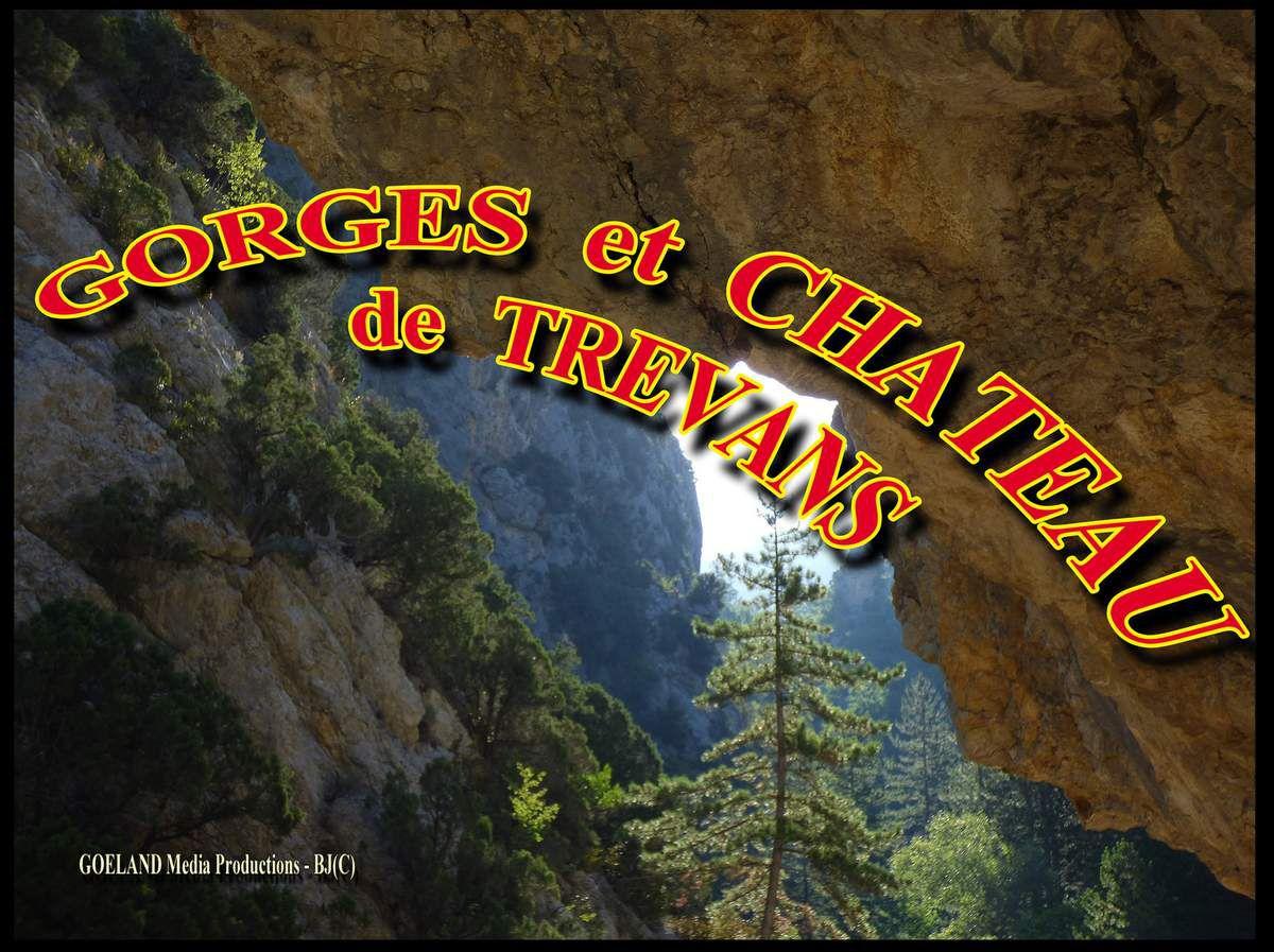 Randonnée en boucle par LES GORGES et LE CHATEAU de TREVANS ( en Juillet )