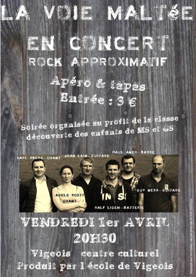 Vendredi 1er Avril 2016: &quot&#x3B;La VOIE MALTéE&quot&#x3B; concert organisé par l'école de Vigeois.