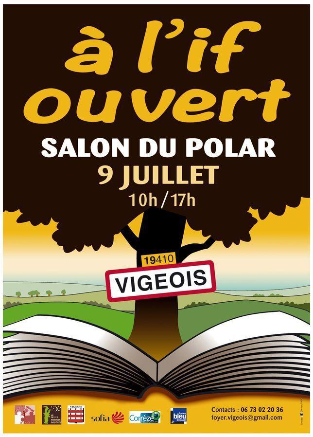Dimanche 9 Juillet, Anthony SIGNOL vous donne rendez-vous &quot&#x3B;A l'If ouvert - Salon du Polar de Vigeois&quot&#x3B;